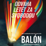 Balón jako vstupenka k důstojnému životu ve svobodném světě